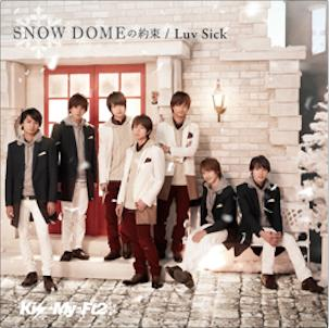 Kis-My-Ft2 SNOW DOME no Yakusoku - Luv Sick