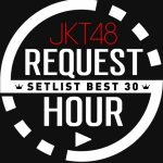 """""""JKT48 Request Hour 2017"""" Is Back !!"""